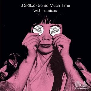 J-Skilz - So So Much Time [Spins & Needles]