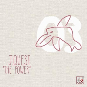 J.Quest - The Power [Baci Recordings]