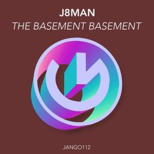 J8Man - The Basement Basement [Jango Music]