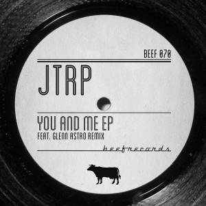 JTRP - You & Me [Beef Records]