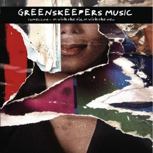 James Curd - In With The Old, In With The New [Greenskeepers Music]