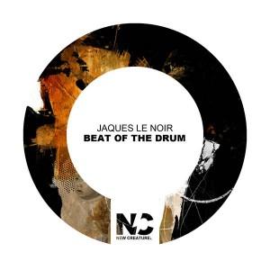 Jaques Le Noir - Beat of the Drum [New Creatures]