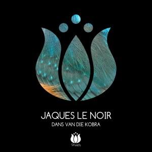 Jaques Le Noir - Dans Van Die Kobra [New Creatures]