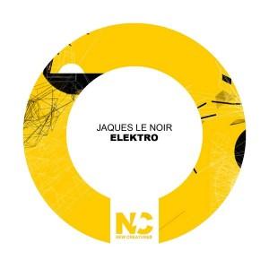 Jaques Le Noir - Elektro [New Creatures]