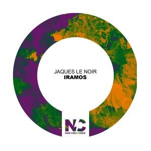Jaques Le Noir - Iramos [New Creatures]