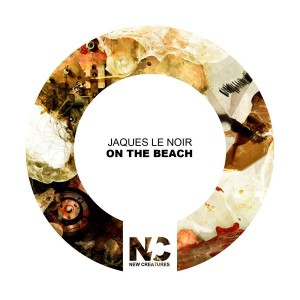 Jaques Le Noir - On the Beach [New Creatures]