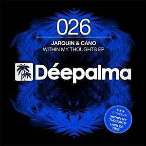 Jarquin & Cano - Within My Thoughts EP [Deepalma Records]