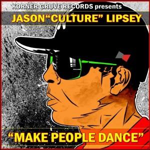 Jason Culture Lipsey - Make People Dance [Korner Gruve Records]
