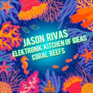 Jason Rivas - Coral Reefs [Playdagroove!]