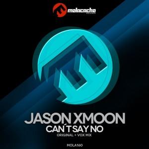 Jason Xmoon - Can't Say No [Molacacho Records]