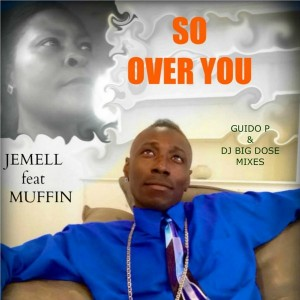 Jemell feat. Muffin - So Over You [Kingdom]