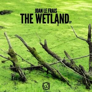 Joan Le Frais - The Wetland EP [Wavecollective Records]