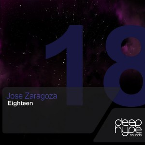 Jose Zaragoza - Eighteen [Deep Hype Sounds]