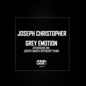 Joseph Christopher - Grey Emotion [Dakota West Recordings]
