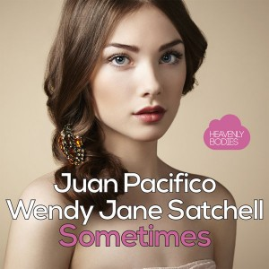 Juan Pacifico & Wendy Jane Satchell - Sometimes (Remixes) [Heavenly Bodies Records]