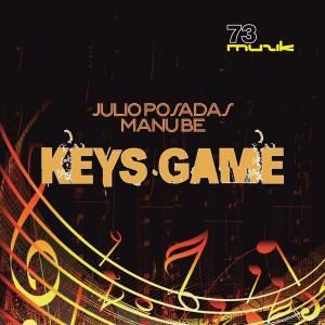 Julio Posadas & Manu Be - Keys Game [73 Muzik]