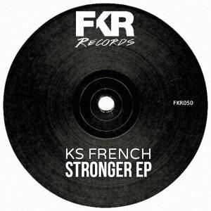 KS French - Stronger EP [FKR]