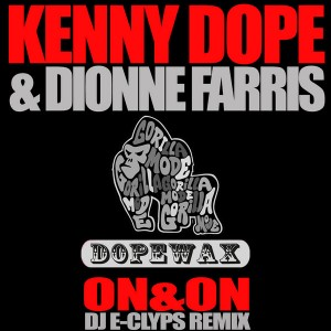 Kenny Dope & Dionne Farris - On & On (DJ E-Clyps Remix) [Dope Wax]
