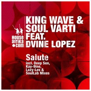 King Wave & Soul Varti feat. Dvine Lopez - Salute [House Afrika]