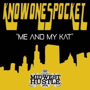 KnowonespockeT - Me And My Kat [Midwest Hustle]