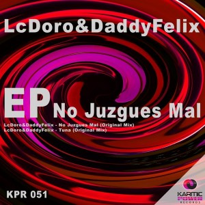 LcDoro&Daddyfelix - No Juzgues Mal [Karmic Power Records]
