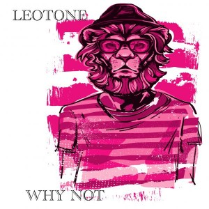 Leotone - Why Not [Leotone Music]