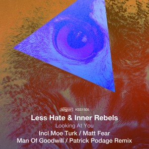 Less Hate & Inner Rebels - Looking At You [King Street]