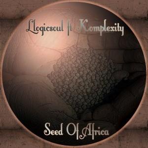 Llogicsoul feat. Komplexity - Seed Of Africa [LLOGICMUSIC]