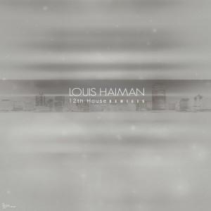 Louis Haiman - 12Th House (Remixes) [Stasis Recordings]