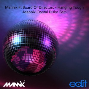 Mannix feat. Board Of Directors - Hanging Tough (Mannix Crystal Disko Edit) [Edit Records Blue]