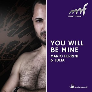 Mario Ferrini & Julia - You Will Be Mine [Ferrini Records]