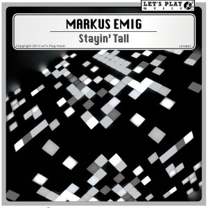 Markus Emig - Stayin' Tall [Let's Play Music]