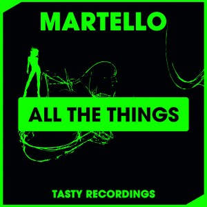 Martello - All The Things [Tasty Recordings Digital]