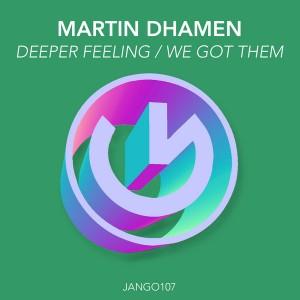 Martin Dhamen - Deeper Feeling__We Got Them [Jango Music]