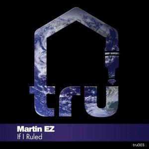 Martin EZ - If I Ruled [Tru Musica]