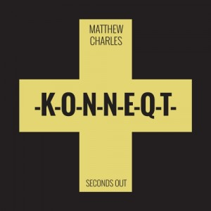 Matthew Charles - Seconds Out [KONNEQT]