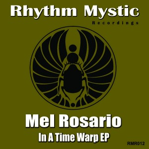 Mel Rosario - In A Time Warp EP [Rhythm Mystic Recordings]