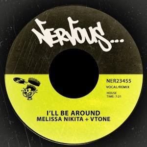 Melissa Nikita & VTONE - I'll Be Around [Nervous]