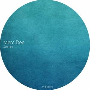 Merc Dee - Solstice [Volume Down Entertainment]