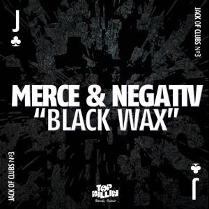 Merce & Negativ - Jack Of Clubs Black Wax [Top Billin]