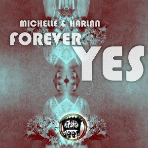 Michelle & Harlan - Forever Yes [Dash Deep Records]