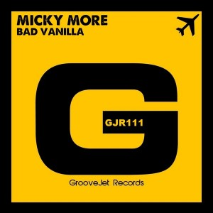 Micky More - Bad Vanilla [GrooveJet Records]