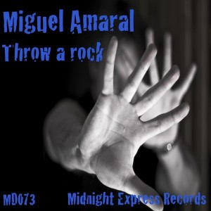 Miguel Amaral - Throw A Rock [Midnight Express Records]