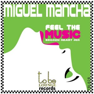 Miguel Mancha - Feel the Music [To Be Lounge]