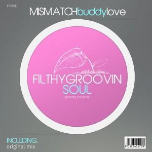 MisMatch - Buddy Love [Filthy Groovin Soul]