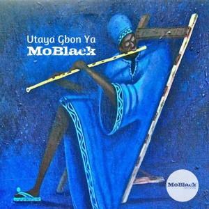 MoBlack - Utaya Gbon Ya [MoBlack Records]
