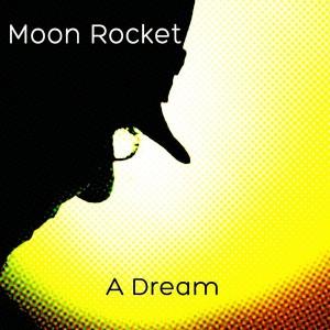 Moon Rocket - A Dream [ONICE]