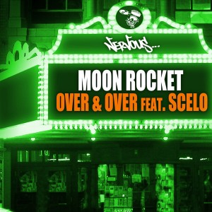 Moon Rocket feat. Scelo - Over & Over [Nervous]