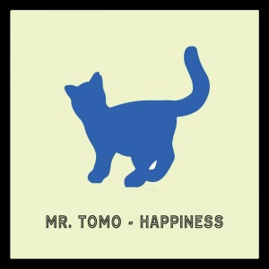 Mr. Tomo - Happiness [Cut Rec]