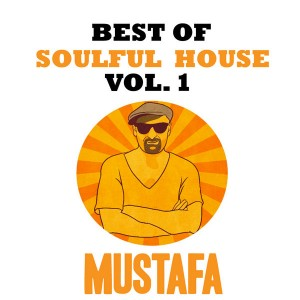 Mustafa - Best Of Souful House Vol1 [Staff Productions]